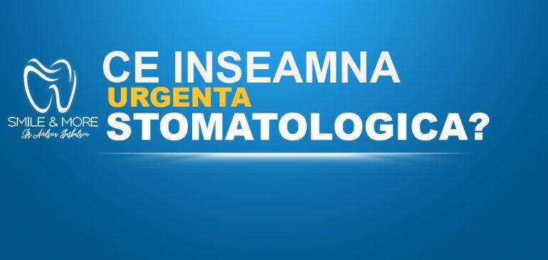 Ce înseamnă urgentă stomatologica?